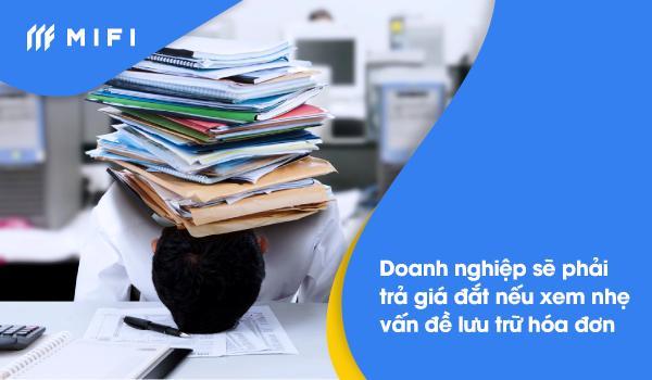 Lưu trữ hóa đơn điện tử an toàn là vấn đề hàng đầu mà Chủ doanh nghiệp cần chú ý